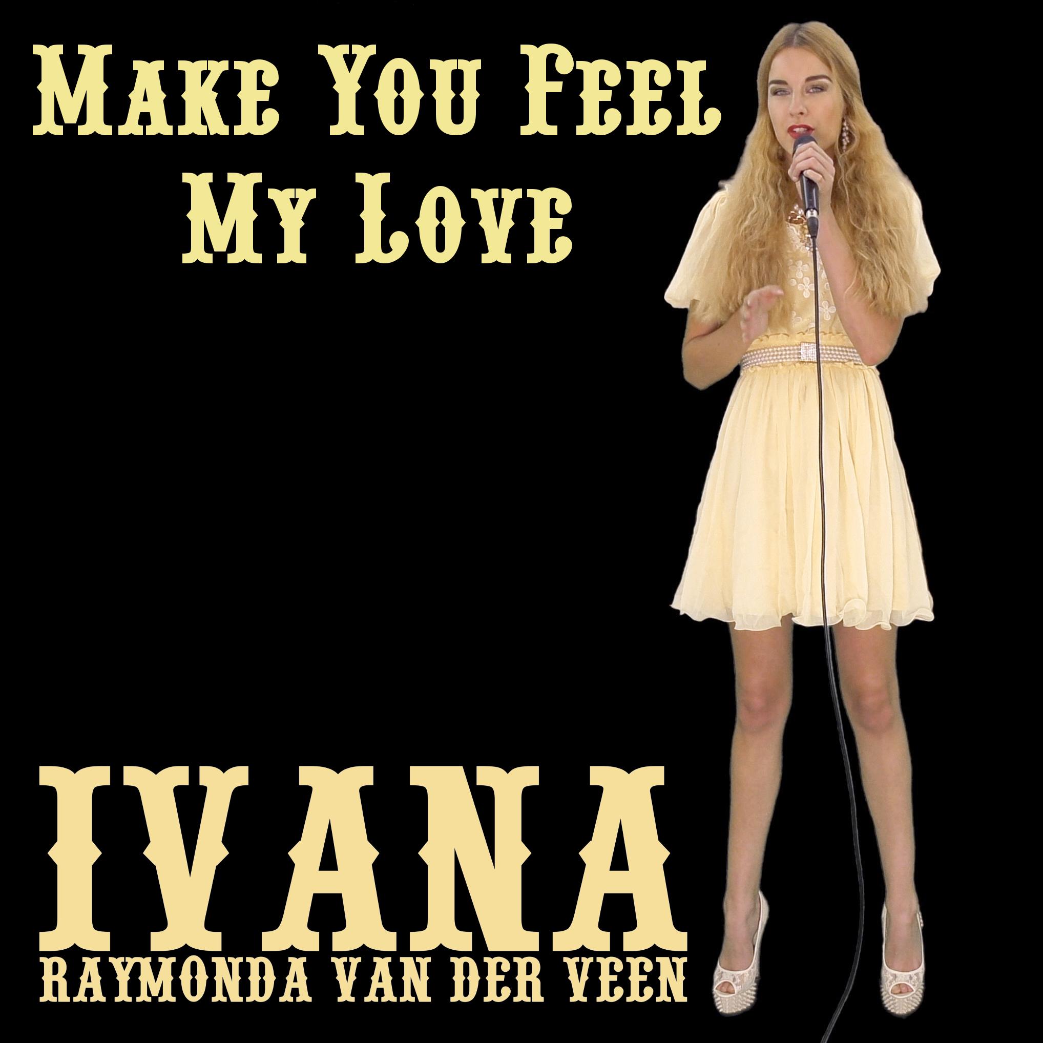 Make You Feel My Love - Ivana Raymonda van der Veen.jpg