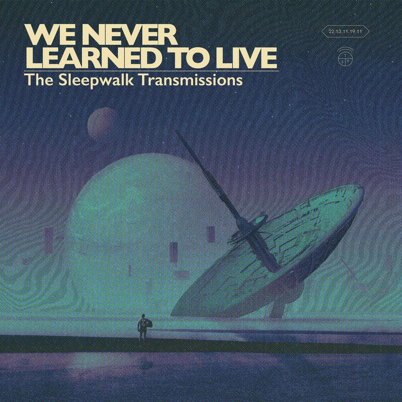We_Never_Learned_To_Live_-_The_Sleepwalk_Transmissions_Digital_Cover_800x.jpg