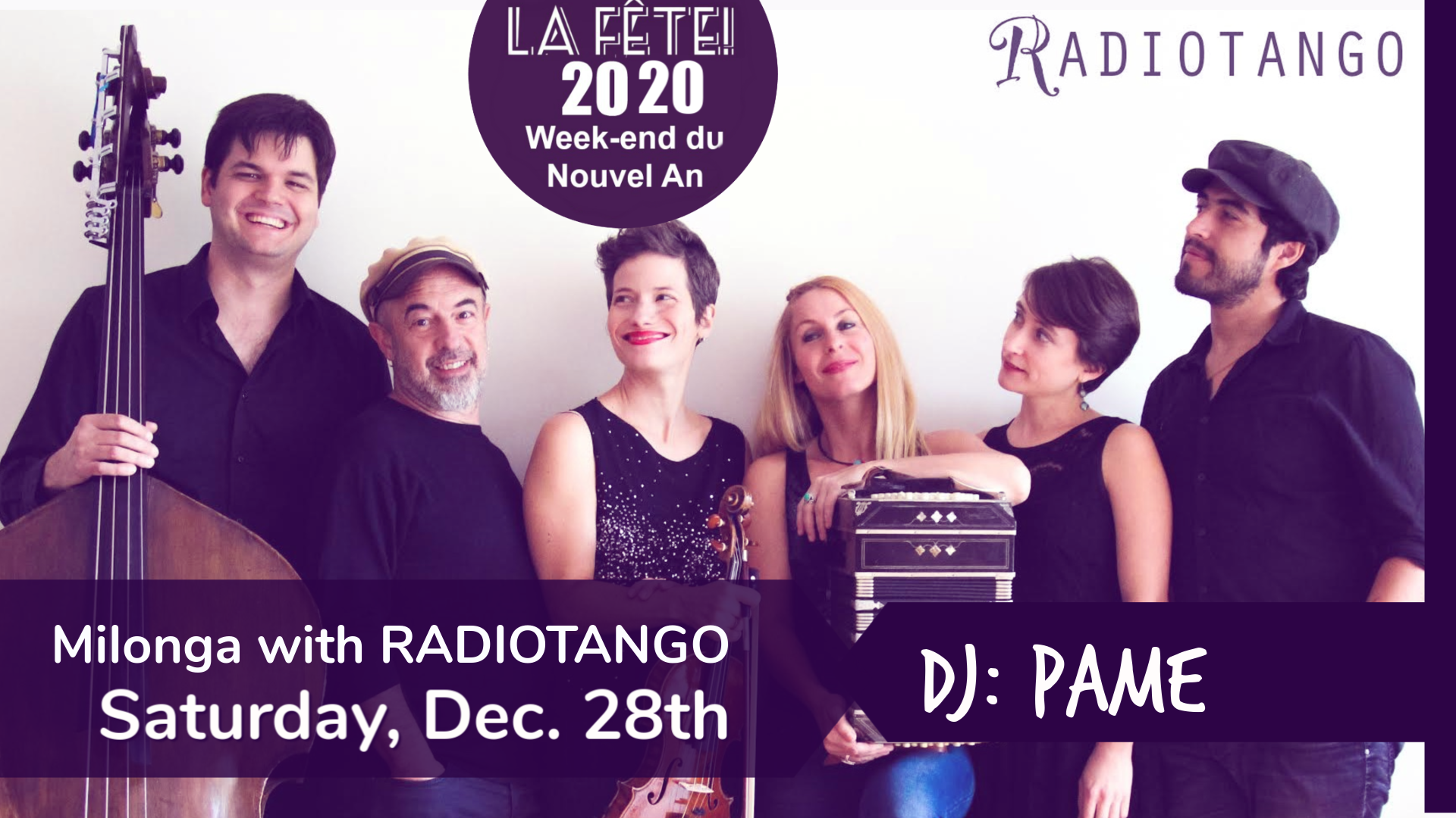 Saturday, December 28th - Tango Social Club's Saturday night milonga, all dressed up in style ! Our LaFETE opener will feature the live musique of Montreal's own ''RadioTango'' orchestra9:30 pm - 3:30 am, 25$ in advance28$ at the doorDj: Pame Bravo (Montreal)