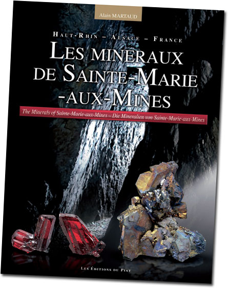 Alain Martaud, curator of this year's L'Exposition Prestige, also is the author of the trilingual volume, The Minerals of Sainte-Marie-aux-Mines. The book is available from the show's  online store .