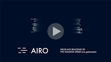 Airo is one of four options when wearing Neclumi. As you move through your space, the parallel strands of the necklace are stretched based on your acceleration. Other options react to body rotation, body movement, and sound. See them all in this brief steaming video.