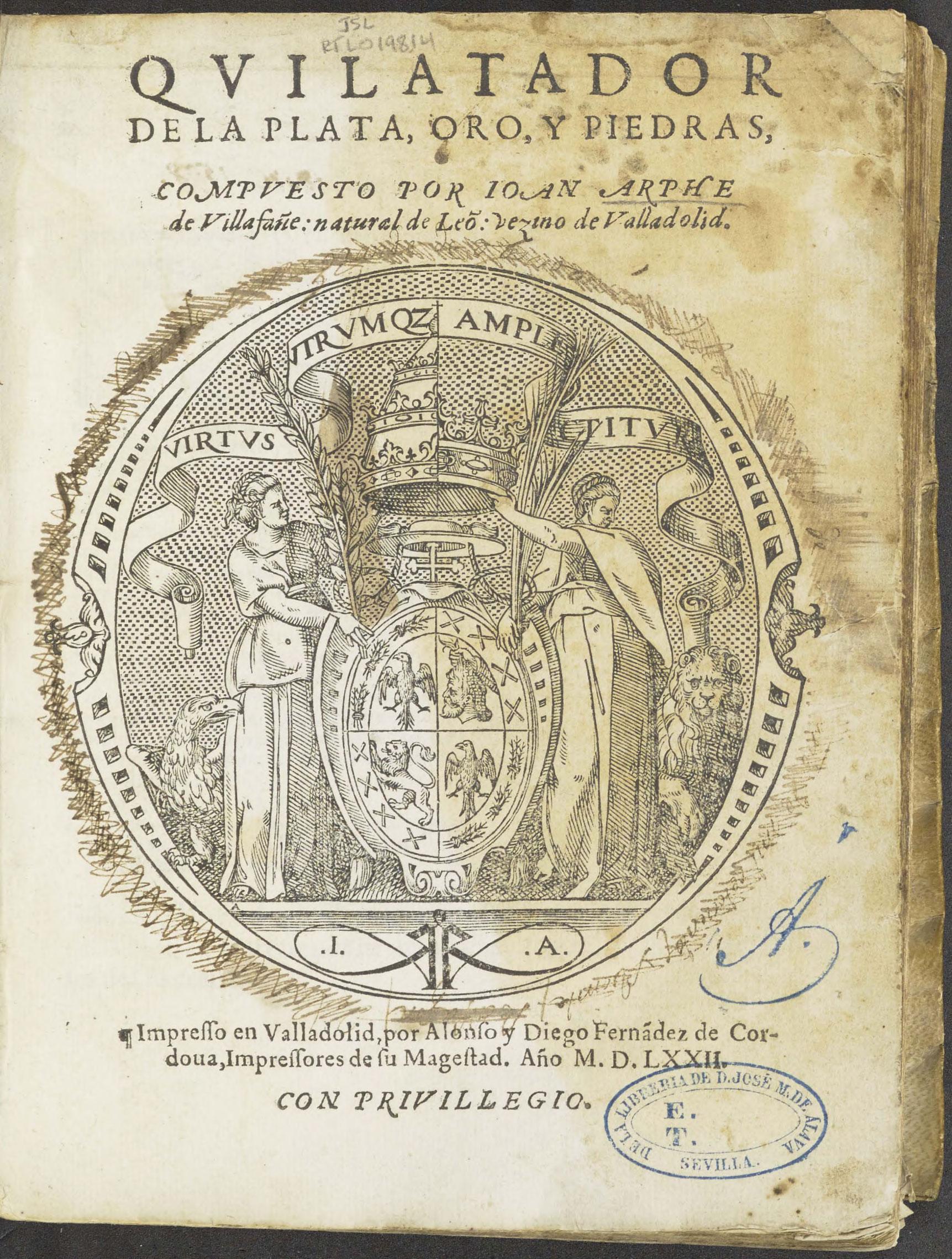 Quilatador de la Plata, Oro, y Piedras   (Assayer of Silver, Gold, and Stones) by Juan de Arfe y Villafañe, 1572.