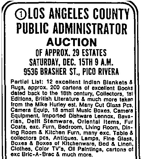 """This likely is the ad for the first auction attended by Lillian Cole, mentioning the estate of Michael Hurley. A friend of Hurley's wrote to the  Times , """"When we talked about his books, Mike's eyes would shine and his smile would brighten up his round, pink face and his passion for reading would perk up his whole being. He'd start gesturing with his hands in explanation of how high his books were stacked and how they filled his rooms."""" """"One of those rooms,"""" wrote Stephen Tabor in a Dawson's Bookshop catalog devoted to Hurley's collection, """"was abandoned when […] a subsidence of books blocked the door from the inside, sealing the room off"""" until County workers unhinged it."""