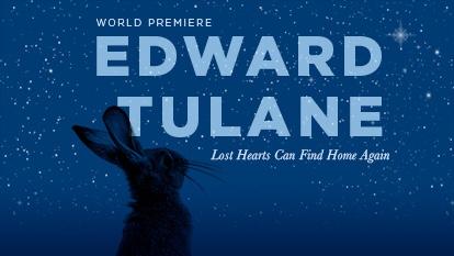 Lolly & Marlene - Minnesota Opera presents Edward TulaneMarch 21st, 22nd, 26th, 28th & 29th 2020