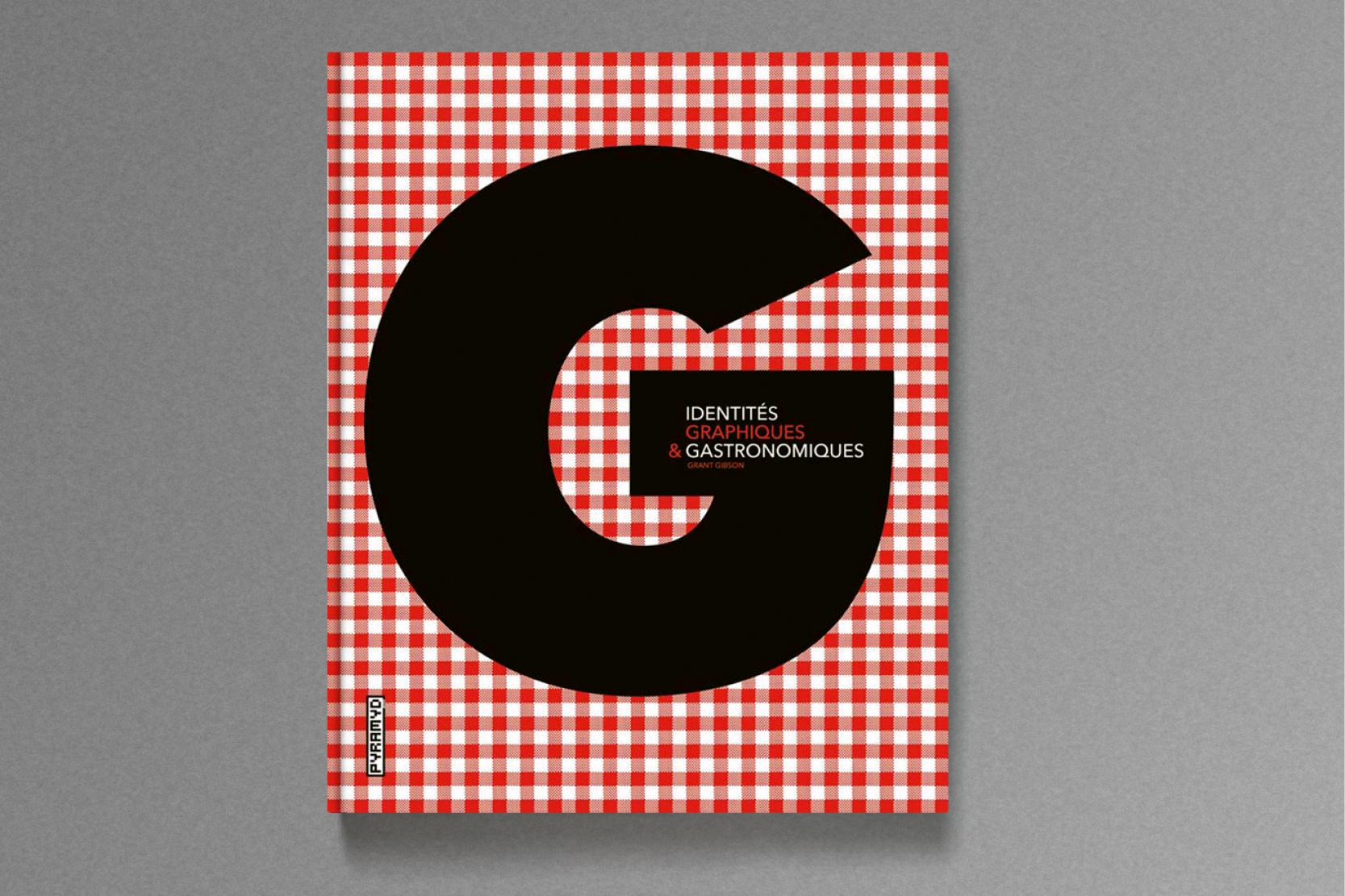 Identités graphiques et gastronomiques ,Editions Pyramid .