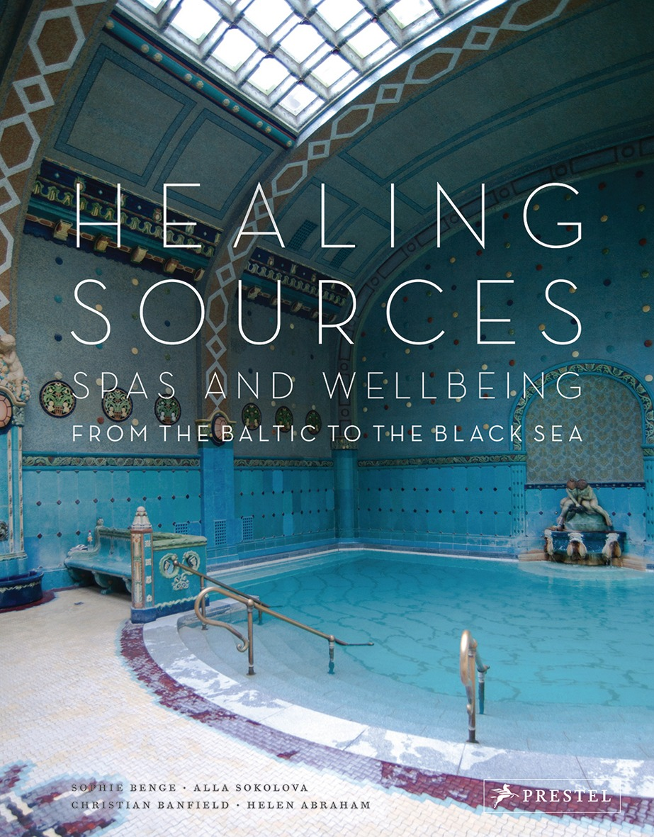 Healing Sources.  Spas and Wellbeing from the Baltic to the Black Sea.  Published by Prestel and available from Amazon here .