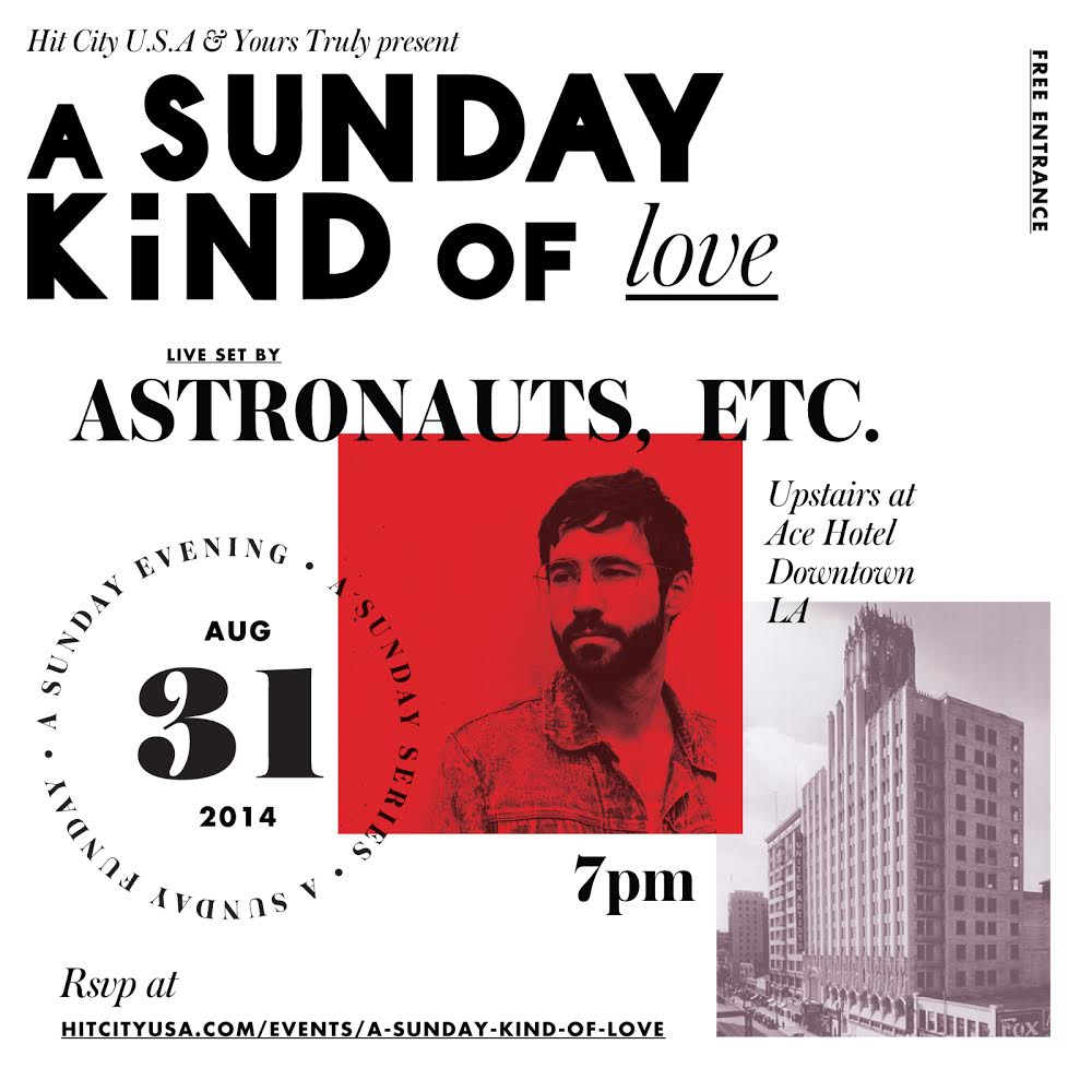 A Sunday Kind of Love w/ Astronauts, etc.