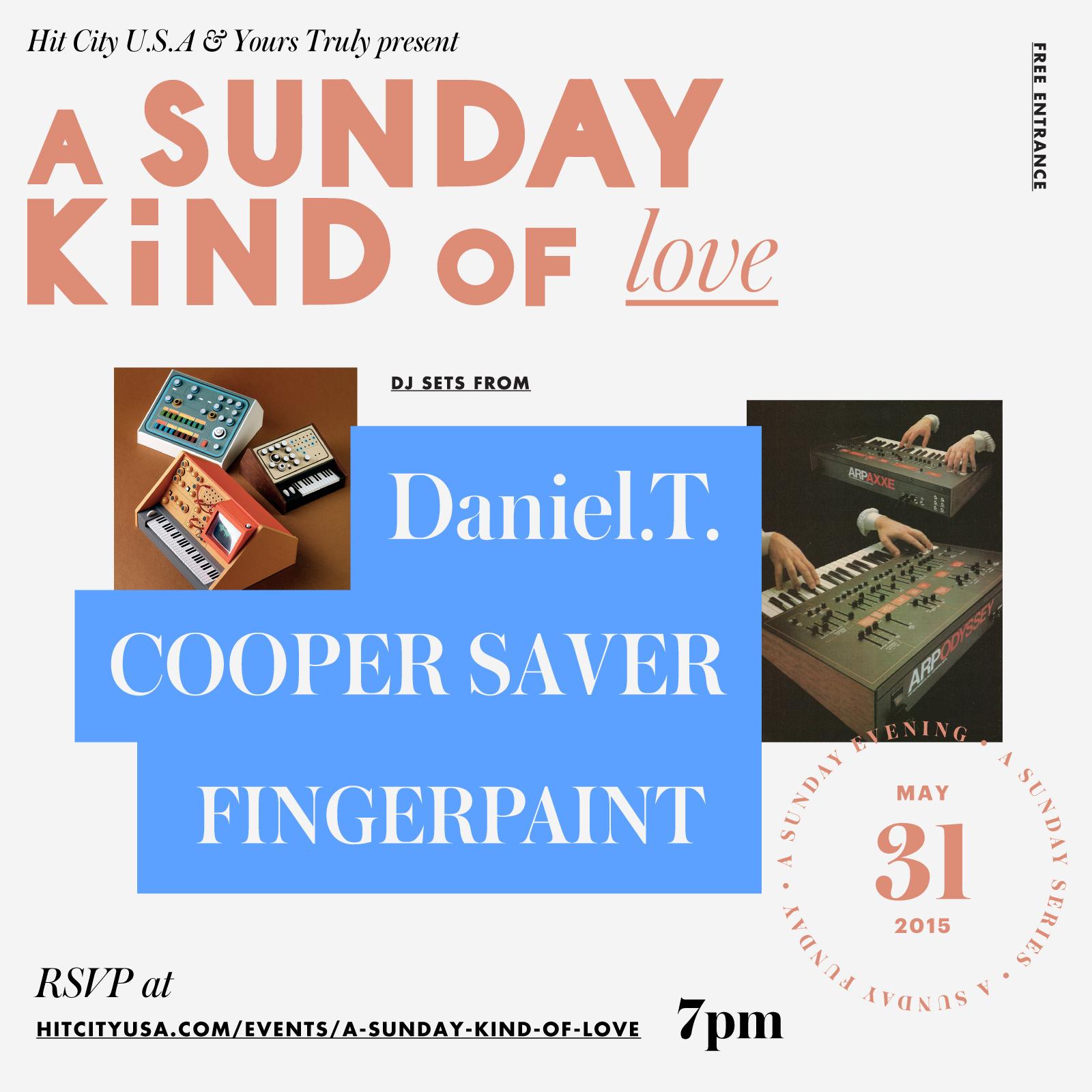A Sunday Kind of Love w/ Daniel.T., Cooper Saver, & Fingerpaint