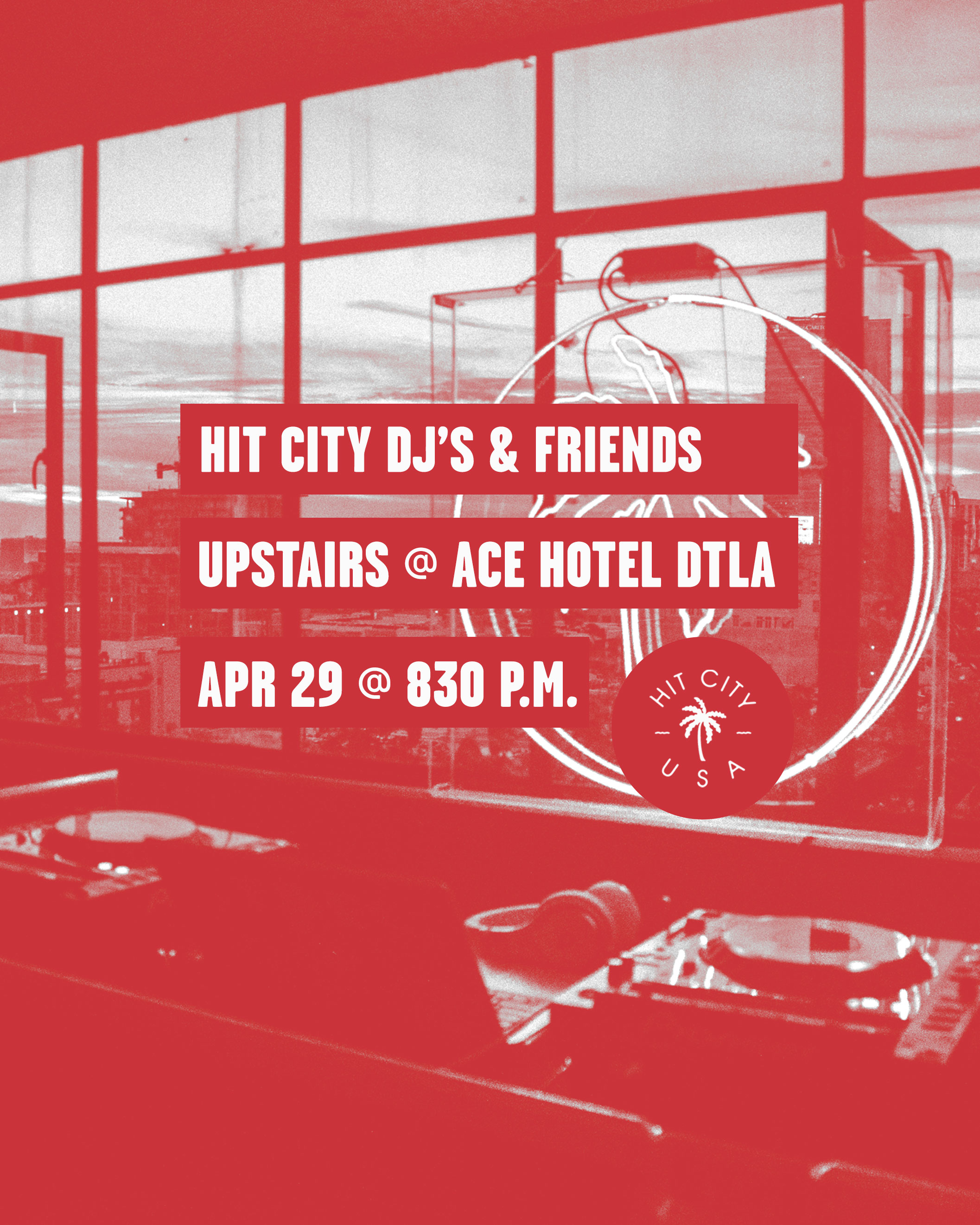 Hit City DJ's & Friends Upstairs at Ace Hotel DTLA