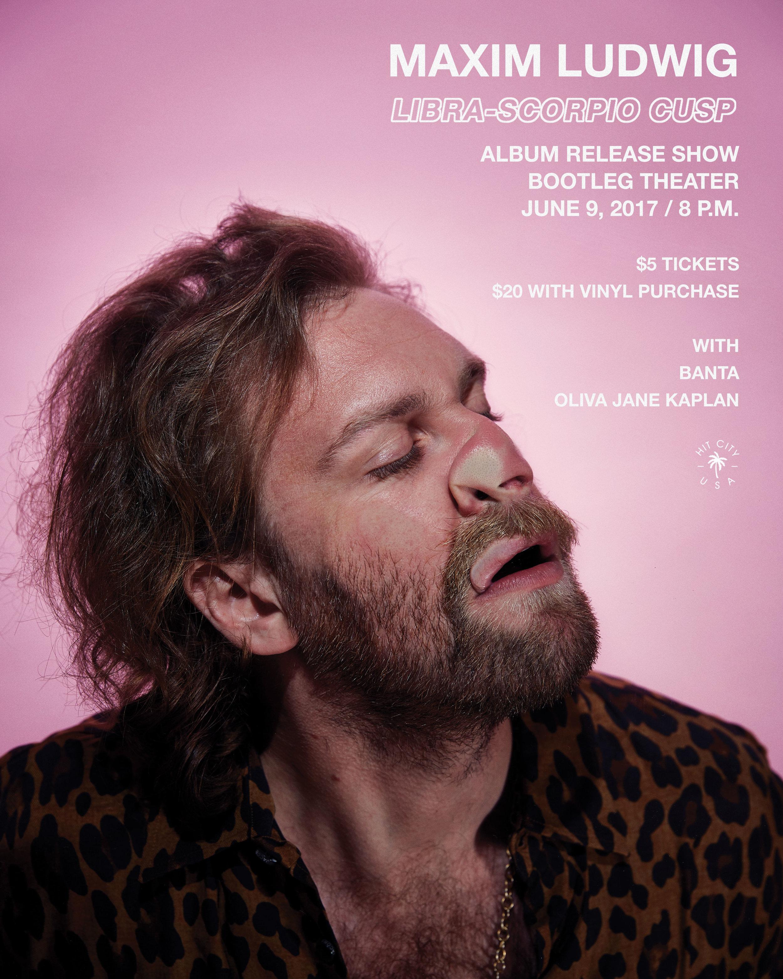 Maxim Ludwig  Libra-Scorpio Cusp  Album Release Show