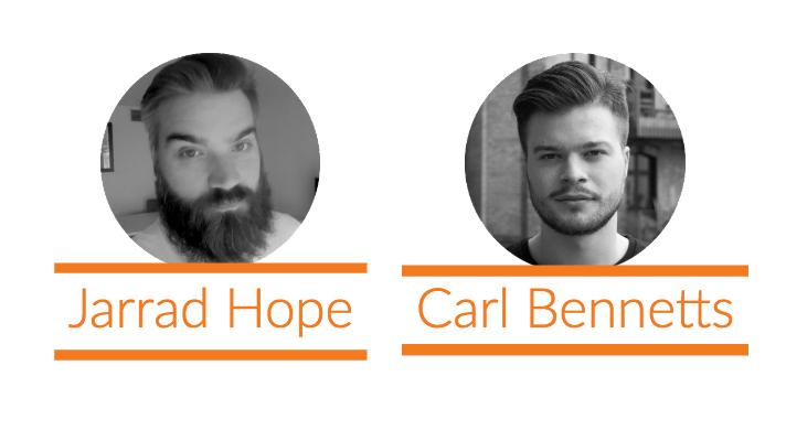 Jarred Hope and Carl Bennetts