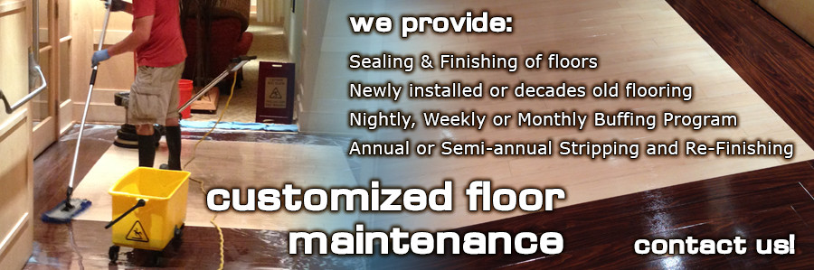"A cleaner applying floor sealer with the following words written over the photo, ""We provide: Sealing & Finishing of Floors, Newly installed or Decades Old Flooring, Nightly, Weekly or Monthly Buffing Program, Annual or Semi-annual Stripping and Re-Finishing. Contact us for customized floor maintenance."""