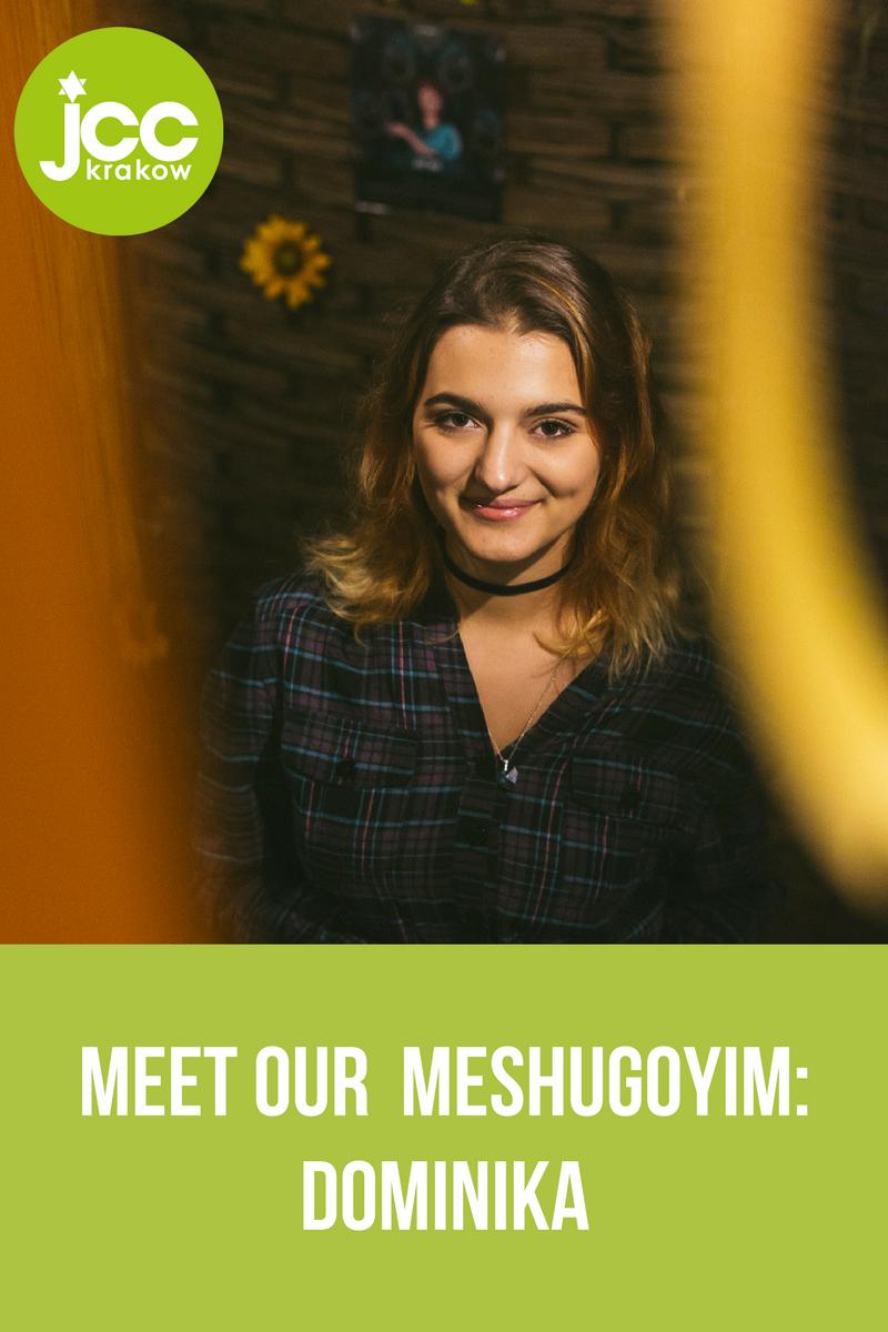 MEET OUR MESHUGOYIM- DOMINIKA.png