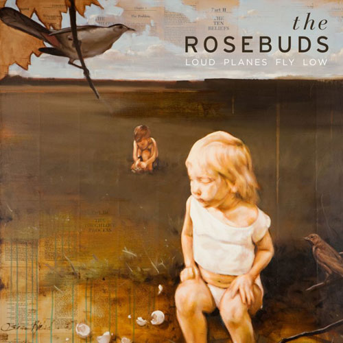 The-Rosebuds-Loud-Planes-Fly-Low.jpg