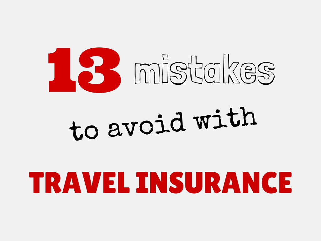13 mistakes to avoid with travel insurance