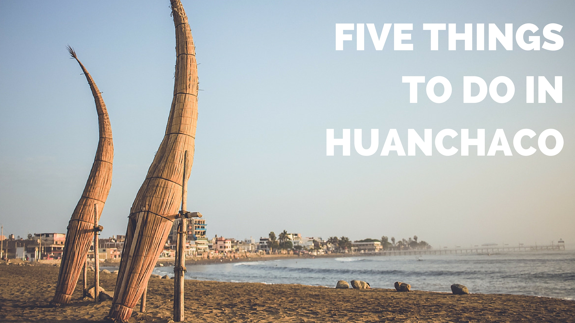 Five things to do in Huanchaco