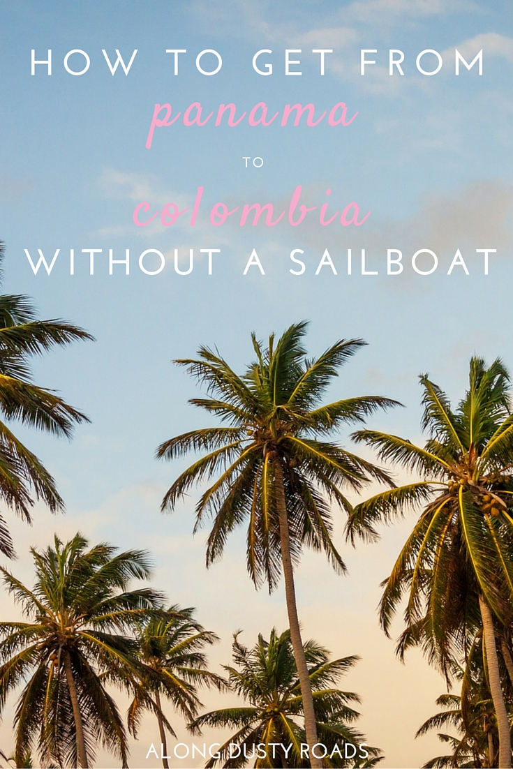 How to Get from Panama to Colombia - Without a Sailboat!