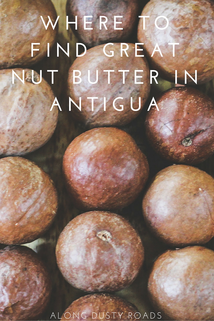 Where to find real macadamia nut butter in antigua