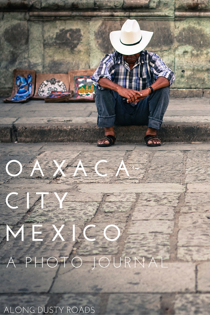 Oaxaca City, Mexico: a photo journal