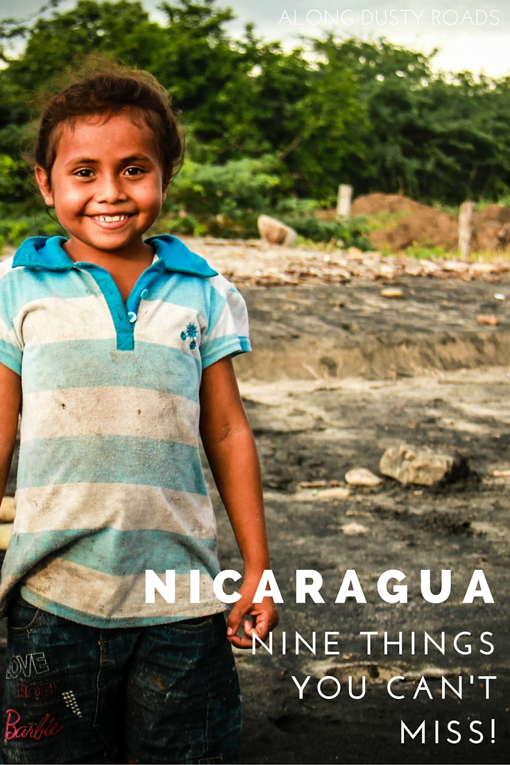 In Nicargaua, there are nine places and things that you simply cannot miss!