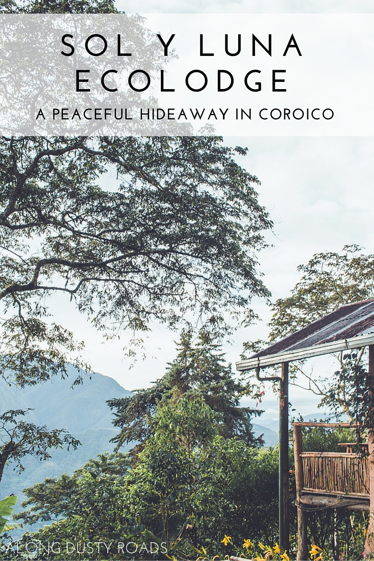 Coroico, Bolivia is so much more than just the place to finish off your 'Death Road' cycle. Instead of heading straight back to La Paz, spend a few days getting close to nature at Sol y Luna Ecolodge!