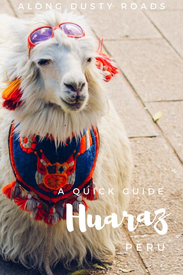 前往秘鲁,热爱户外活动?你需要花一些时间在Huaraz!这是一个快速指导,以及在哪里留下来。