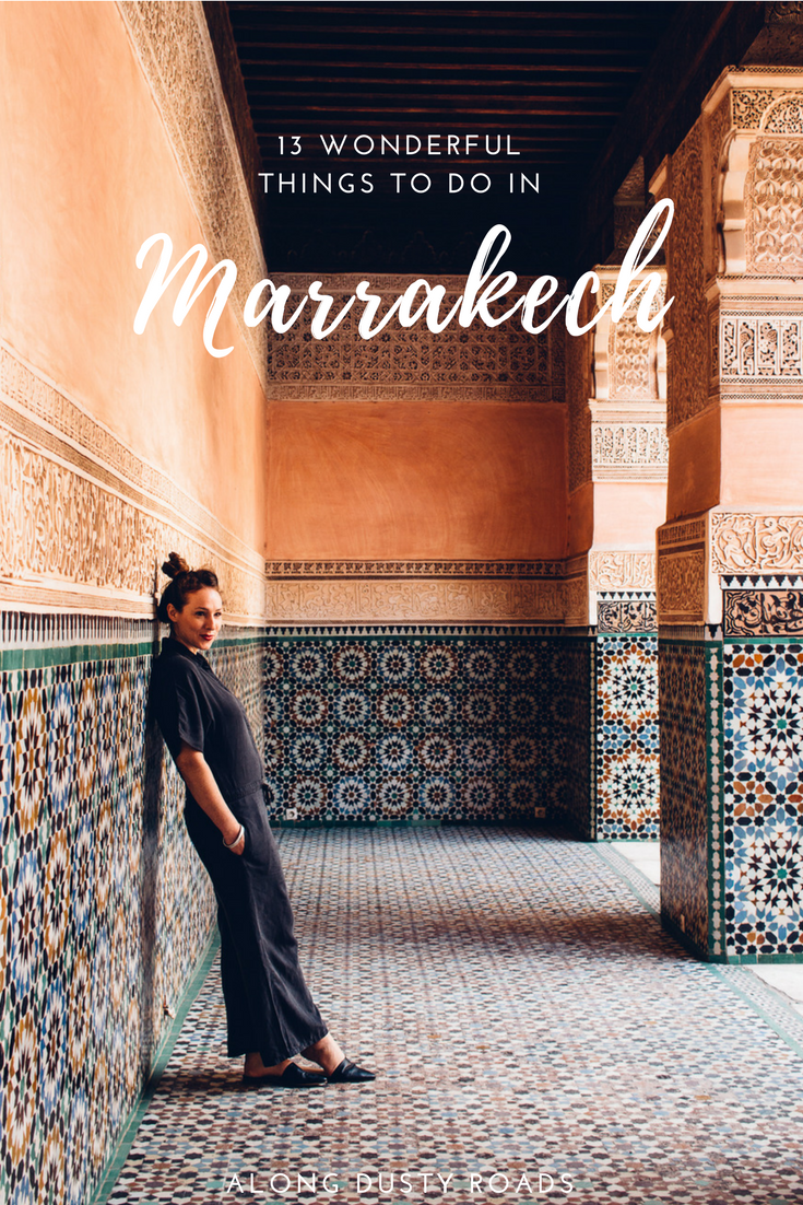 13 Wonderful Things To Do In Marrakech Along Dusty Roads