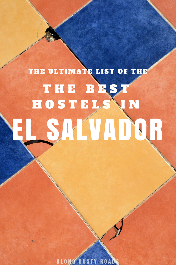 Planning a trip to Central America? Here are the best hostels in El Salvador! | Backpacking | Budget Travel | Where to stay in El Salvador | Suchitoto | El Tunco | San Salvador | Santa Ana | Juayua | El Cuco