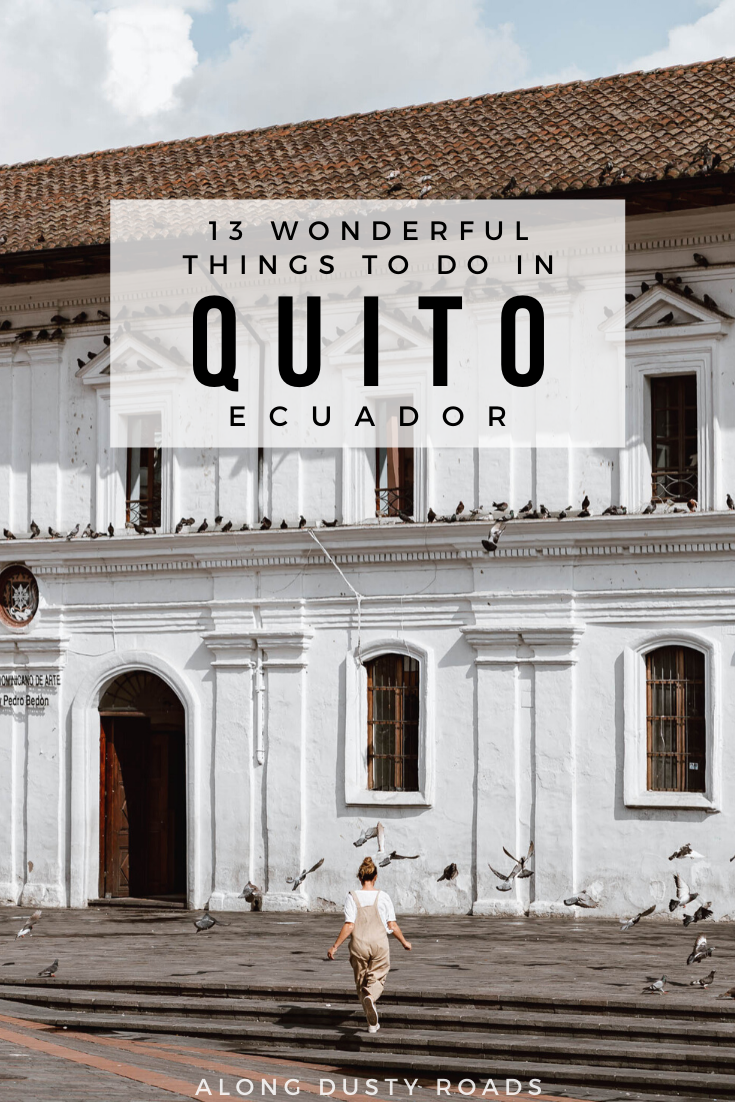 13 wonderful things to do in Quito including where to find the best view, incredible photo stops, the coolest neighbourhoods, best coffee shops and where to head for a night out! #Quito #Ecuador #SouthAmerica #CityGuide #LaFloresta #Mariscal #Backpacking #Backpacker