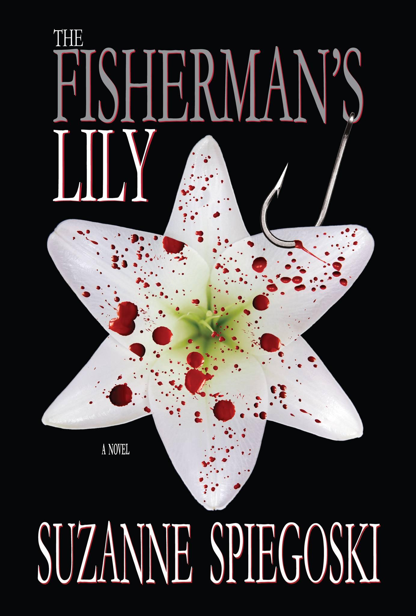 The Fisherman's Lily : A Novel by Suzanne Spiegoski