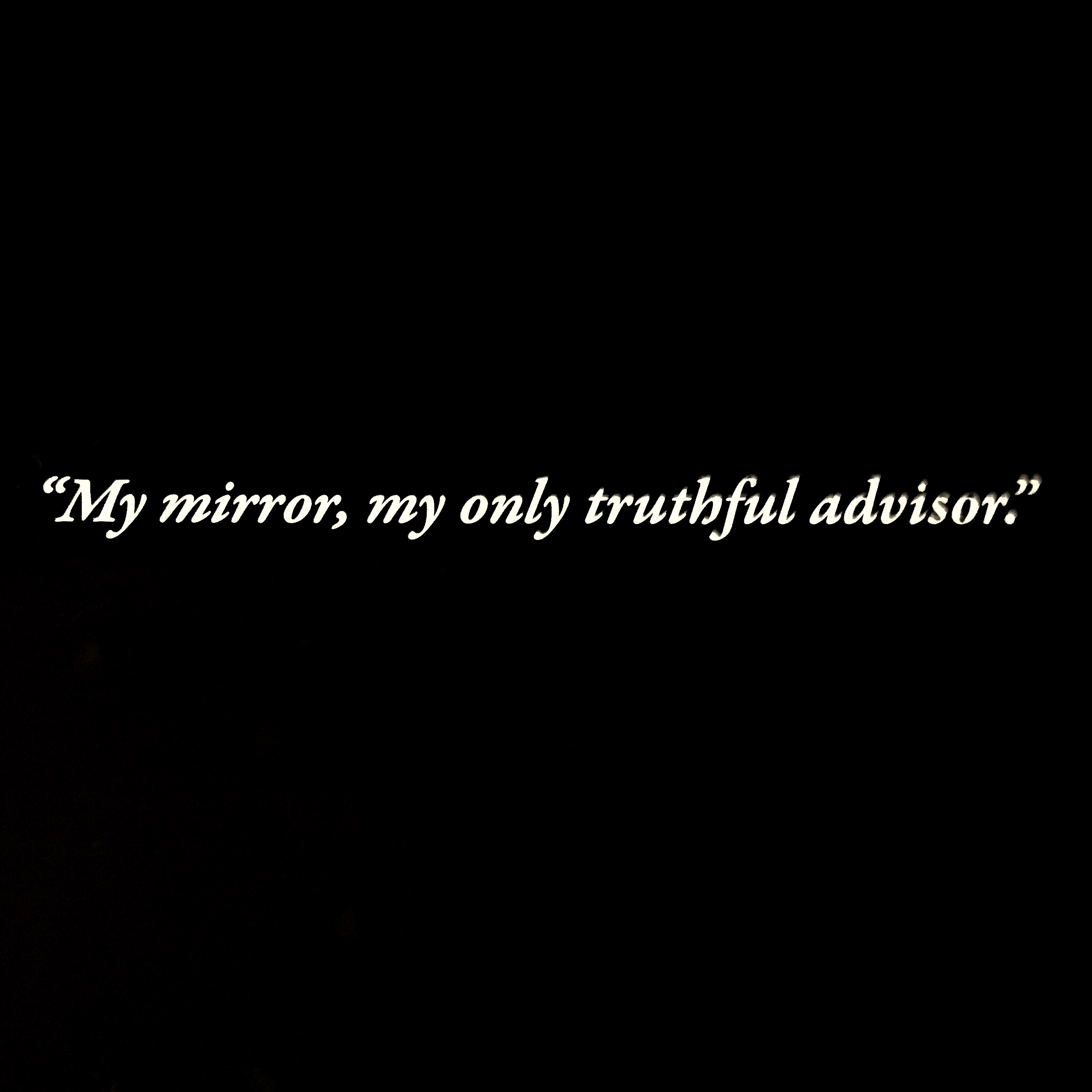 """My mirror, my only truthful advisor."" -Jacqueline de Ribes"