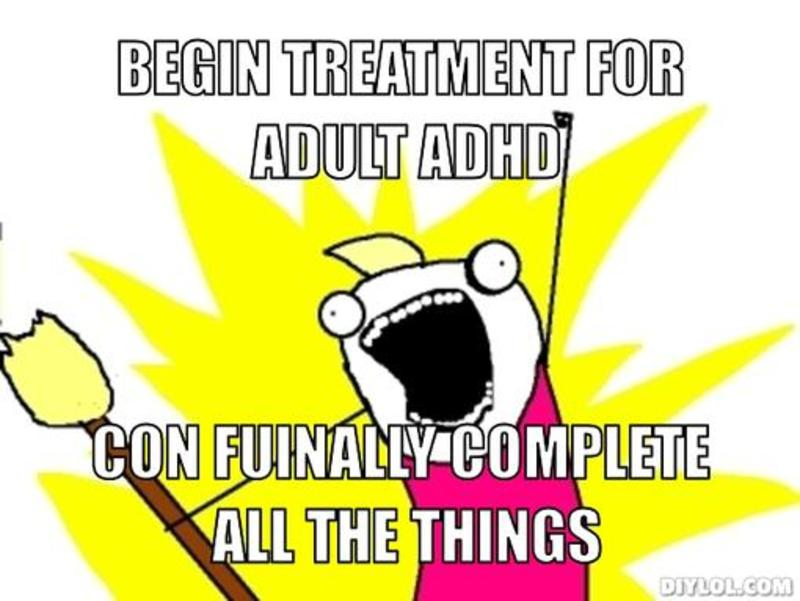 Whoever made this meme might be able to complete all the things, but s/he still has difficulty spelling. Which, to be fair, some ADHD people do!