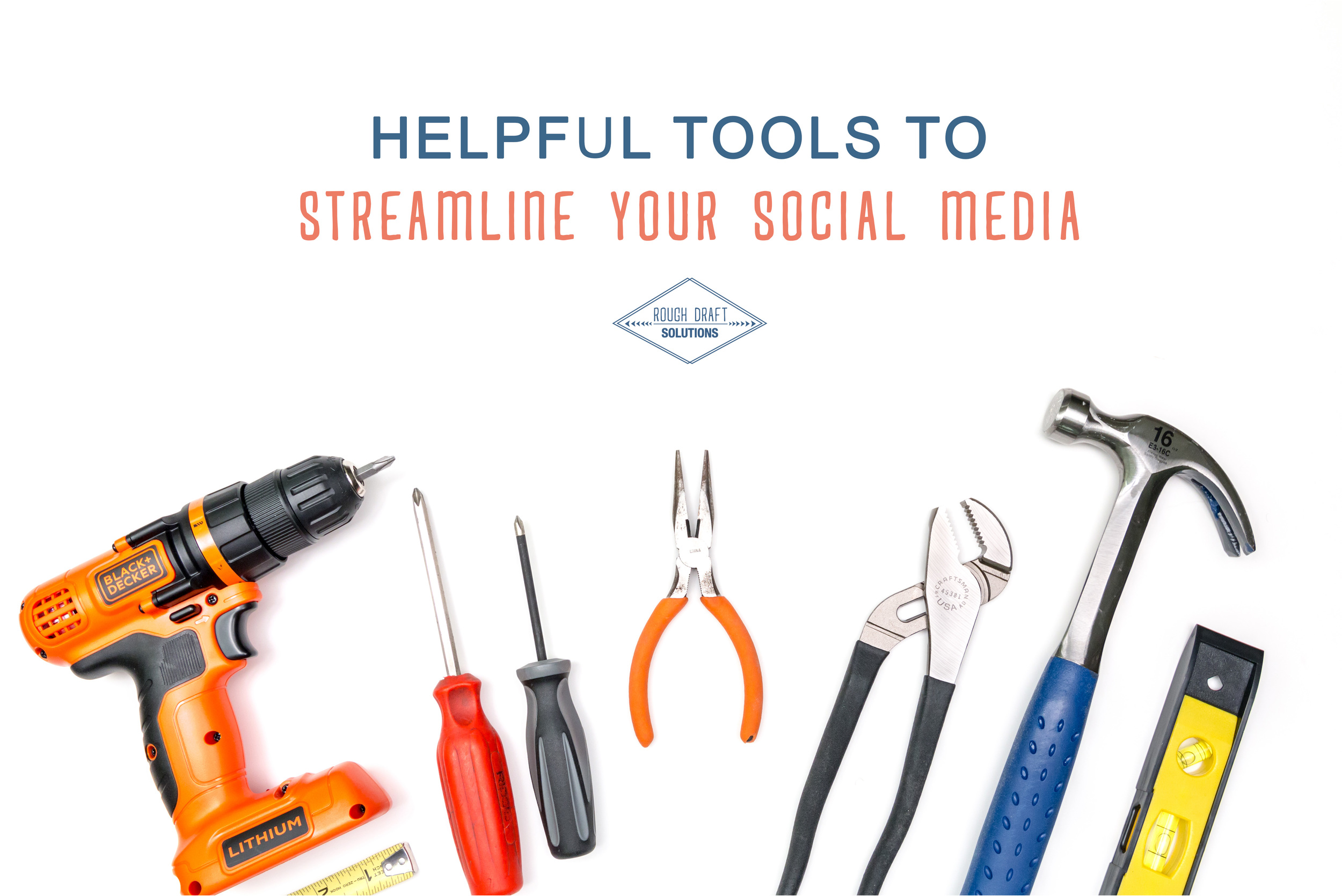 Helpful Tools to Streamline Your Social Media
