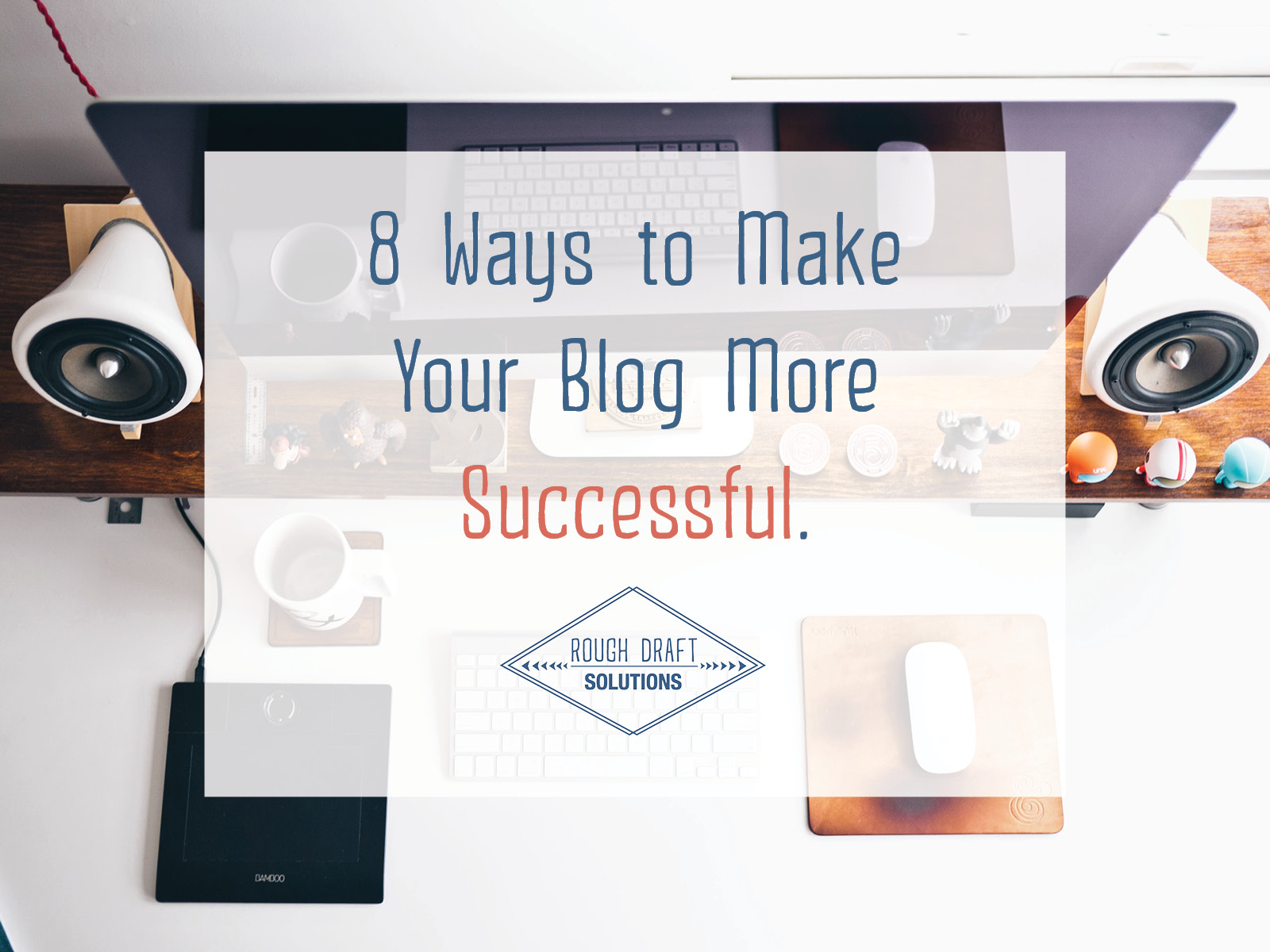 8 Ways to Make Your Blog More Successful