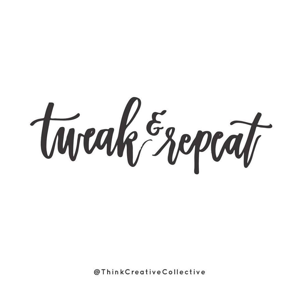 Tweak and Repeat