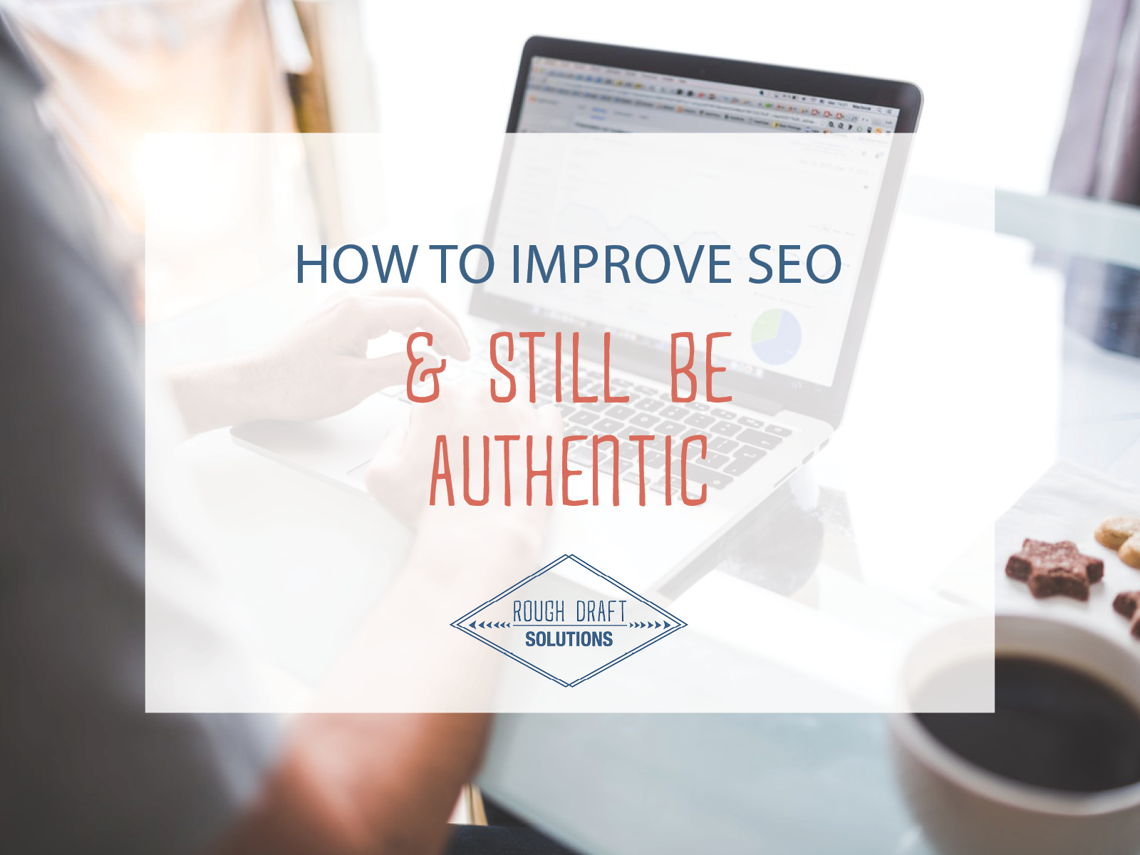 How to Improve SEO and Still Be Authentic.png