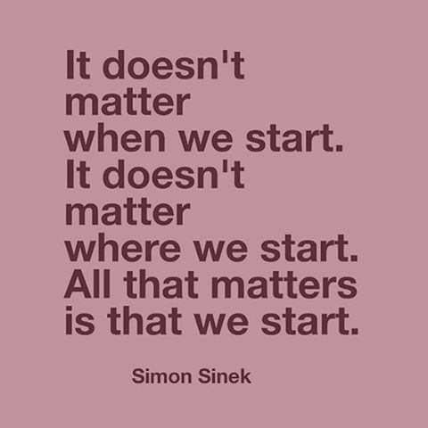All that matters is that we start. #simonsinek #powerofhello ——————————————— #motivation #ambition #inspiration #wisdom #wellsaid #abundance #entrepreneur #founder #harmony #dowhatyoulove #successs #wisdom #dailyquote #quoteoftheday #quote #success #luxquotes #business  #lifestyle #workhardplayhard #girlboss #powerful #innerbeauty ———————————————— * FOUNDERS AND TOP OF THE FIELD PANEL SERIES Launches Sept 7th @liveprimary *