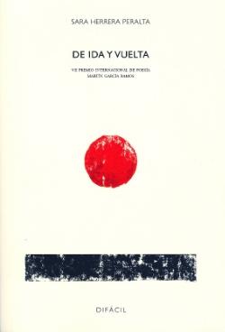 De ida y vuelta - POESÍA, Premio Internacional de Poesía Joven Martín García Ramos (Difácil, 2009)    COMPRAR