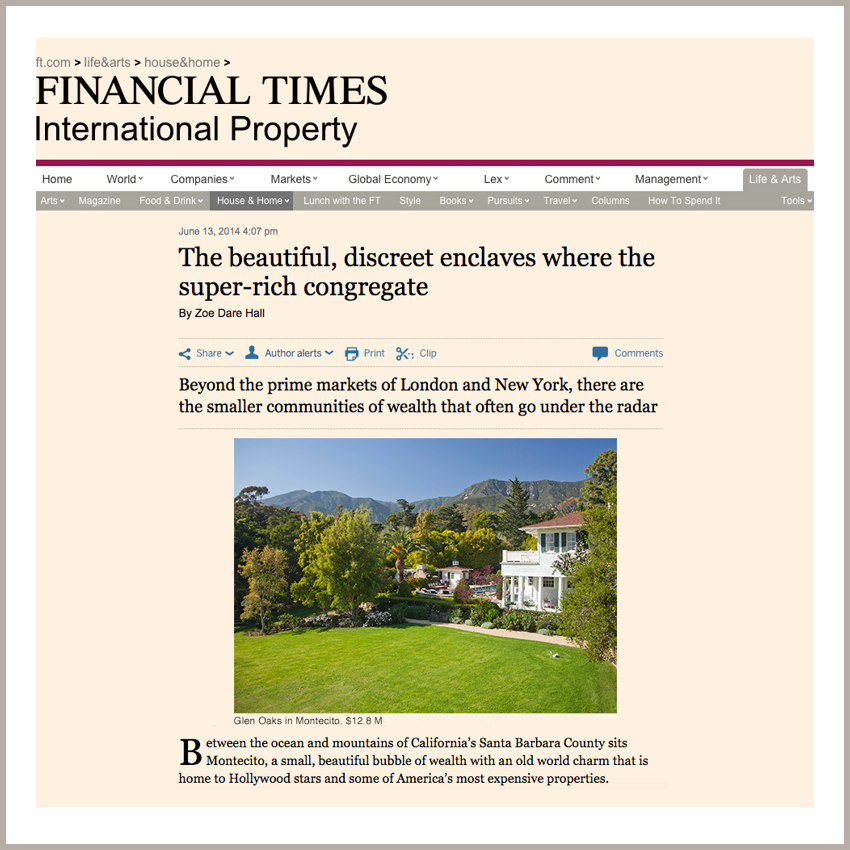 International Property: The Beautiful, Discreet Enclaves Where The Super-Rich Congregate June 13, 2014 - The Financial Times - UK