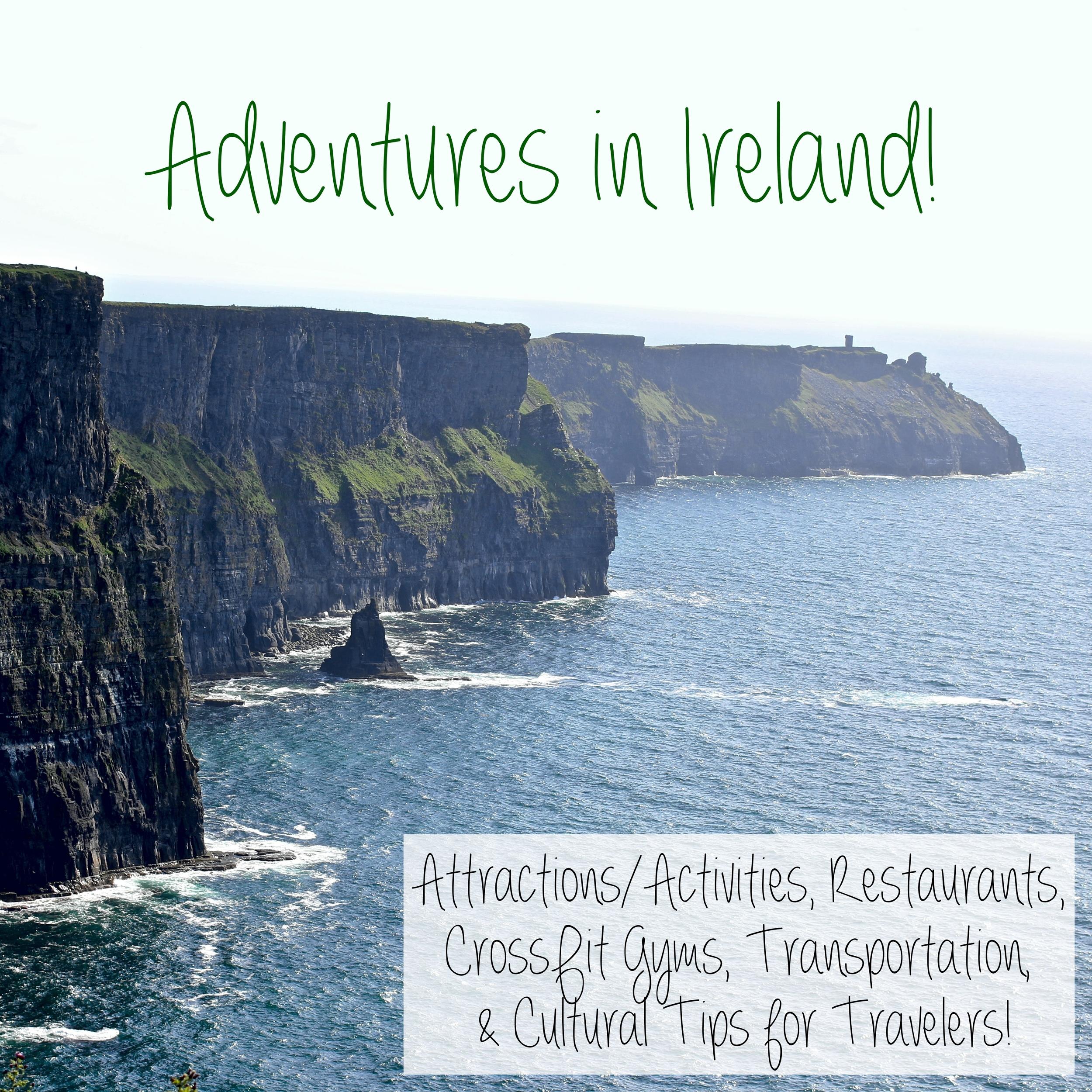 Ireland - Attractions, Activities, Restaurants, CrossFit Gyms, Transportation, and Cultural Tips - www.barbellsandbaking.com
