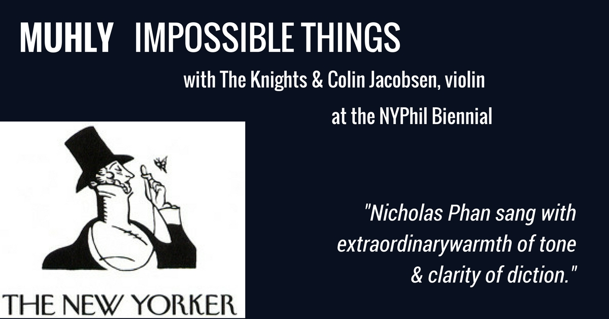 MUHLY Impossible Things premiere