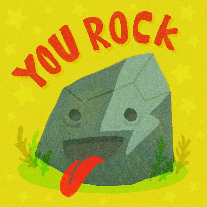You rock