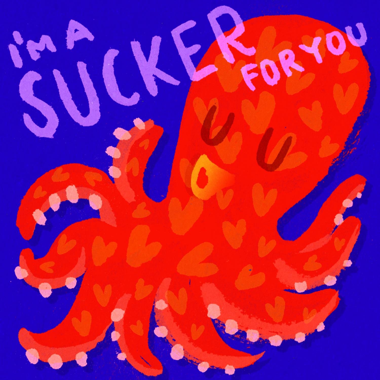 I'm a sucker for you
