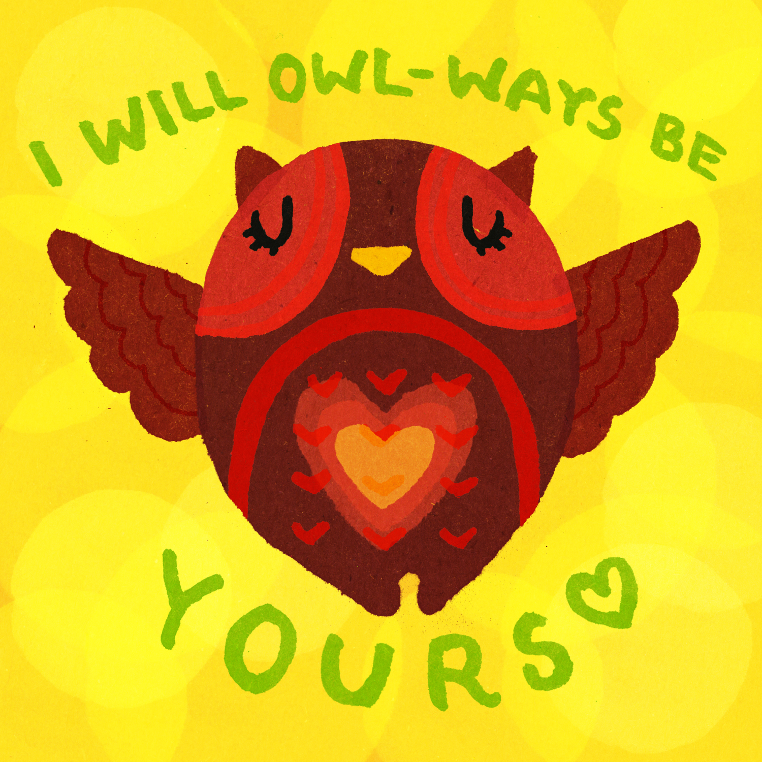 I will owl-ways be yours