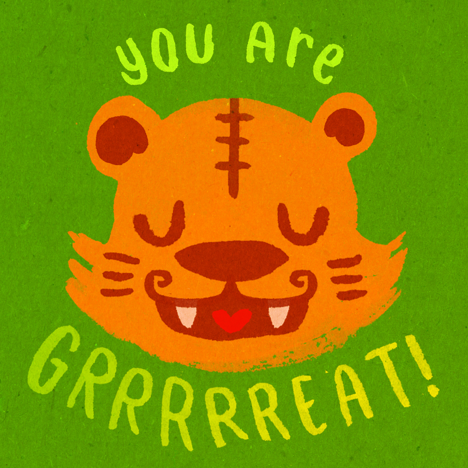 You are Grrrrreat!