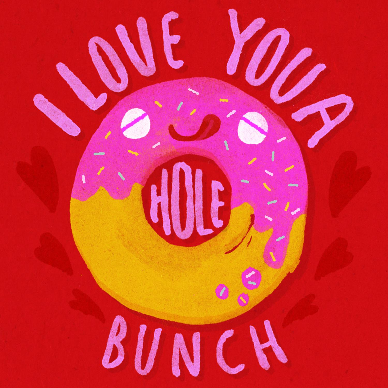 I love you a hole bunch