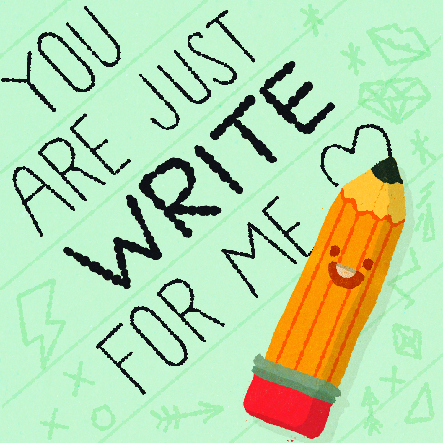 You are just write for me