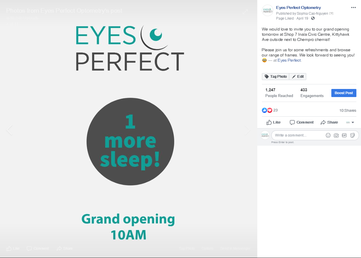 To anticipate the opening of Eyes Perfect Optometry further, a Facebook post was done the day before to maximise the engagement for the page and entice viewers to attend.