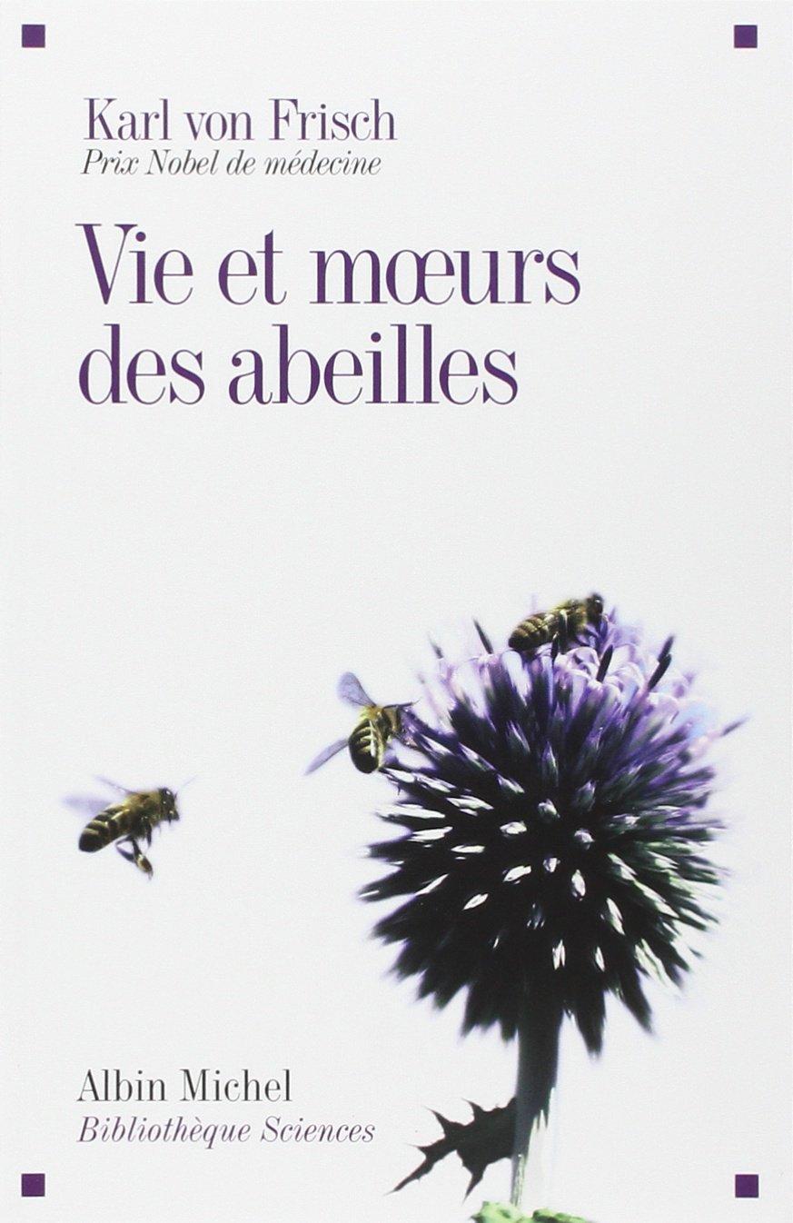 """""""Vie et moeurs des abeilles"""". Karl von Frisch."""