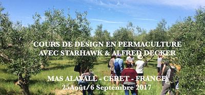Cours de Design en Permaculture, 25 août au 6 septembre 2017 Starhawk & Alfred Decker Organisation : Émilie Drouin